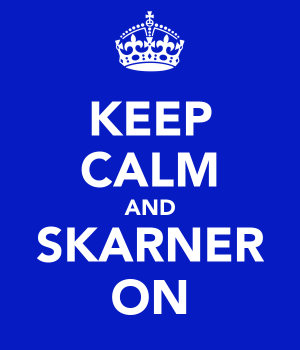 KEEP CALM AND SKARNER ON