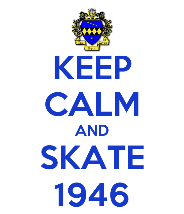 KEEP CALM AND SKATE 1946