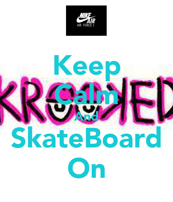 Keep Calm And SkateBoard On