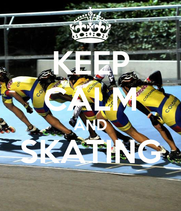 KEEP CALM AND SKATING