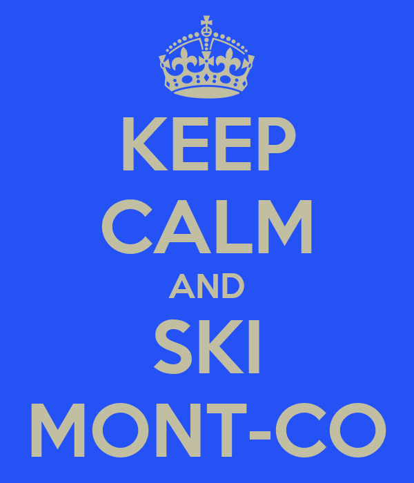 KEEP CALM AND SKI MONT-CO