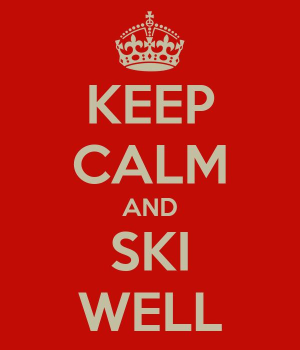 KEEP CALM AND SKI WELL