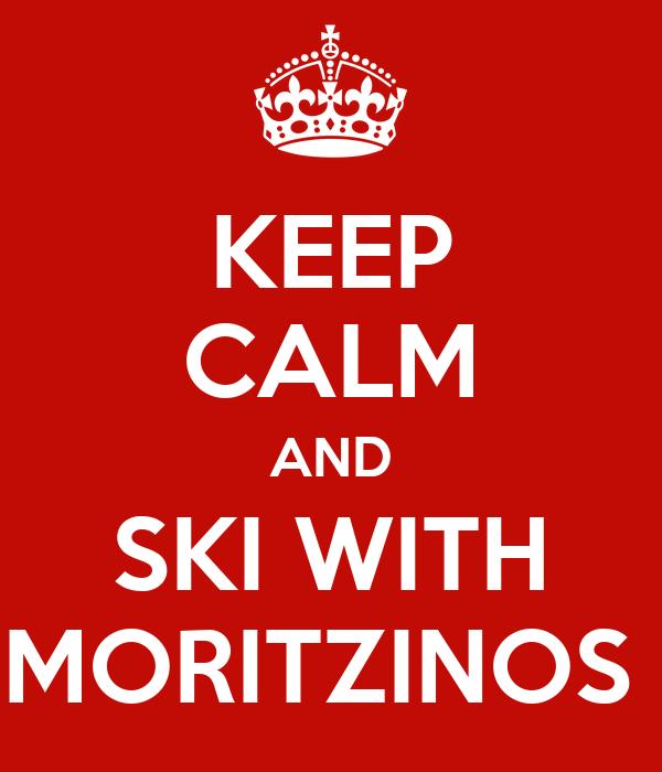 KEEP CALM AND SKI WITH MORITZINOS