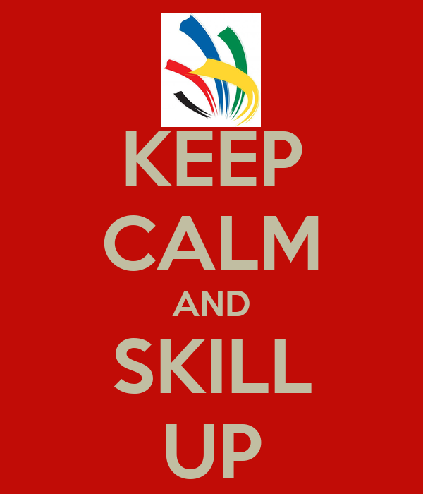KEEP CALM AND SKILL UP