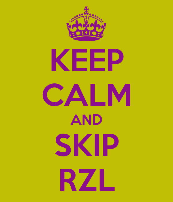 KEEP CALM AND SKIP RZL