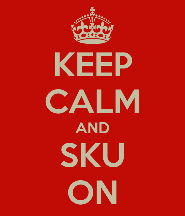 KEEP CALM AND SKU ON