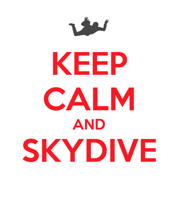 KEEP CALM AND SKYDIVE