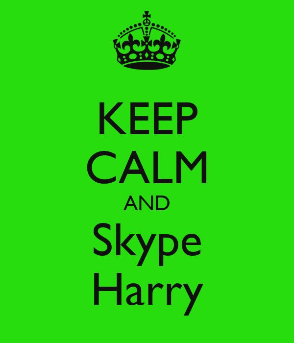 KEEP CALM AND Skype Harry