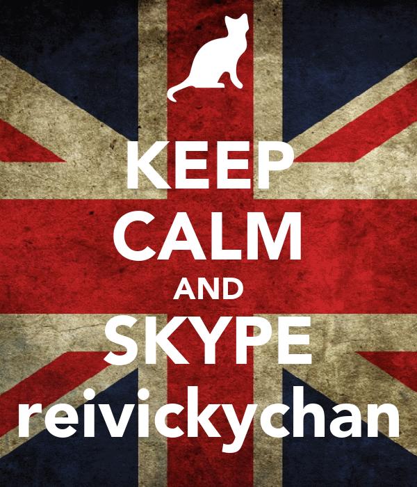 KEEP CALM AND SKYPE reivickychan