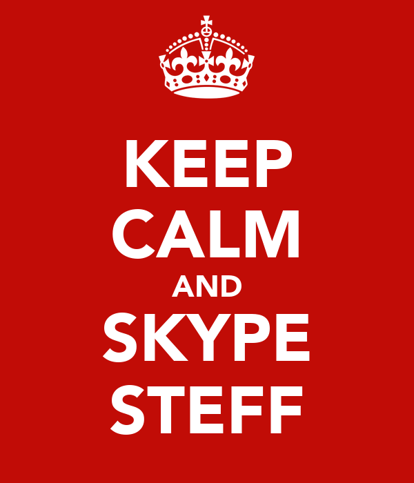 KEEP CALM AND SKYPE STEFF
