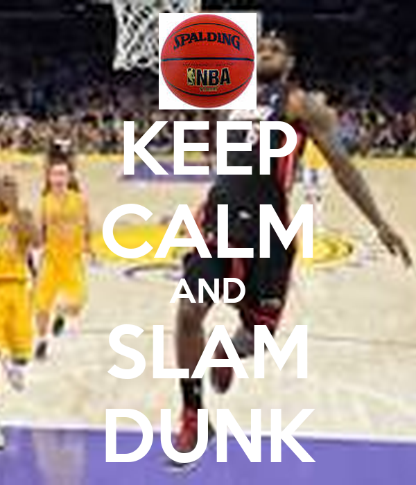 KEEP CALM AND SLAM DUNK Poster