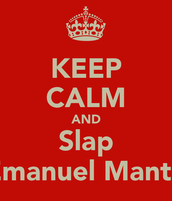 KEEP CALM AND Slap Emanuel Mante