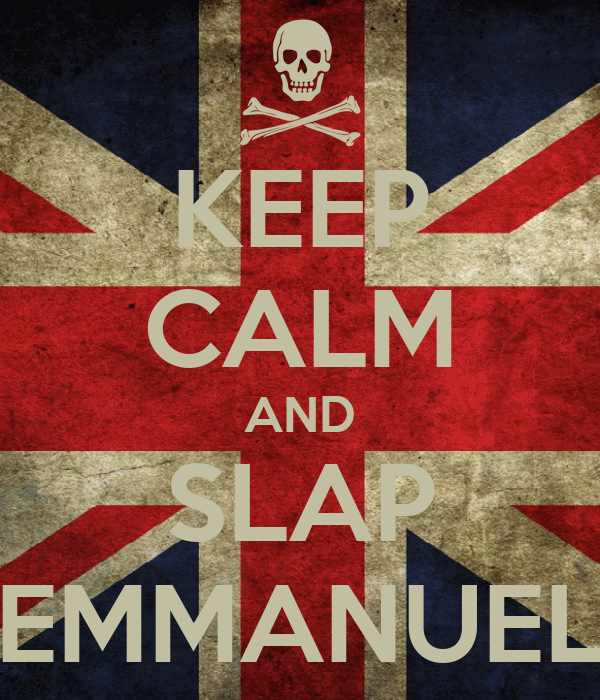 KEEP CALM AND SLAP EMMANUEL