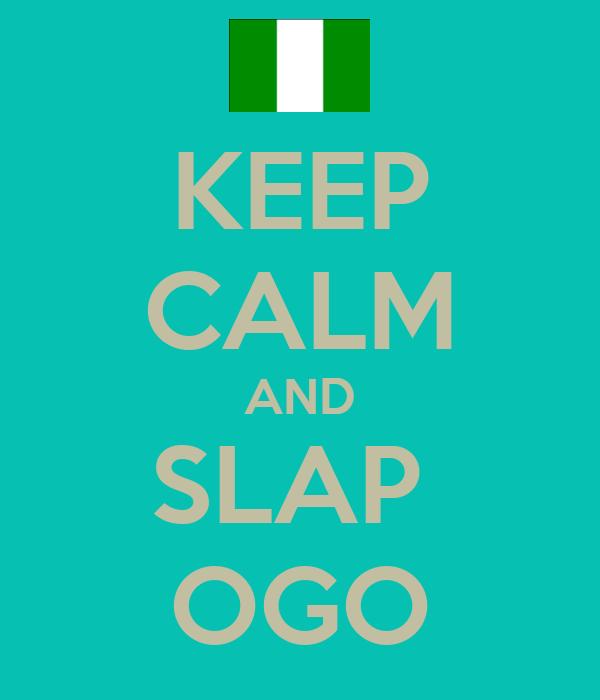 KEEP CALM AND SLAP  OGO