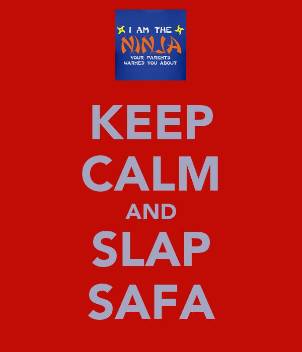 KEEP CALM AND SLAP SAFA