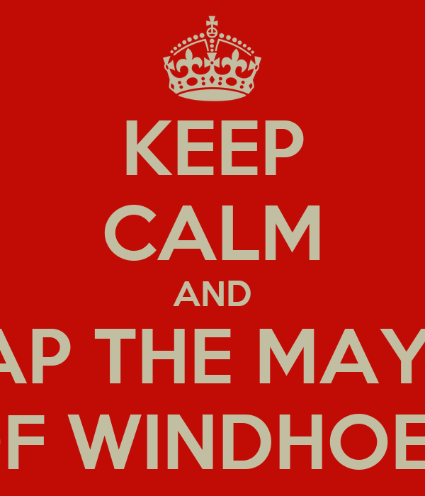 KEEP CALM AND SLAP THE MAYOR OF WINDHOEK