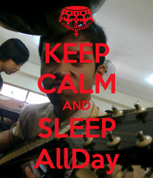 KEEP CALM AND SLEEP AllDay
