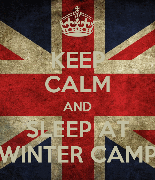 KEEP CALM AND SLEEP AT WINTER CAMP