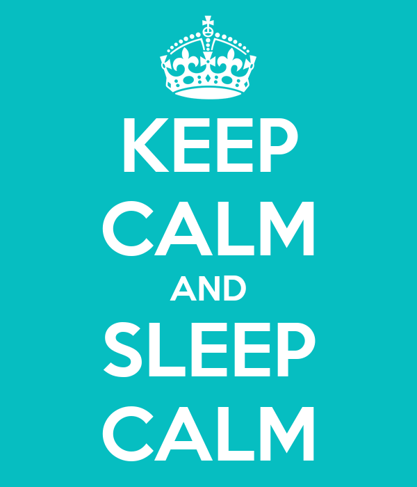 KEEP CALM AND SLEEP CALM