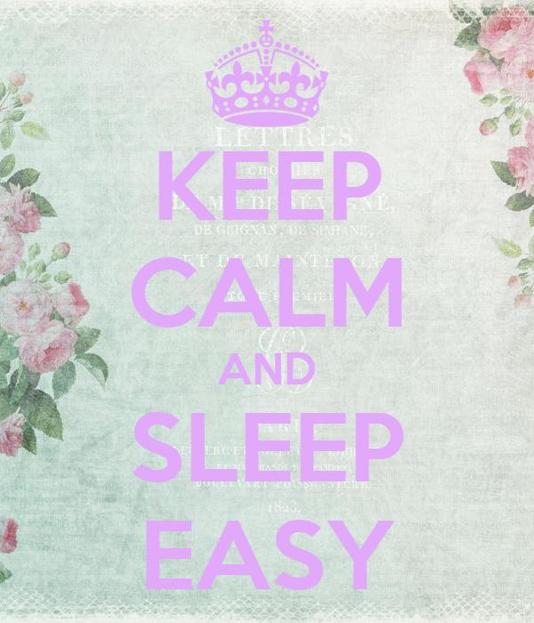 KEEP CALM AND SLEEP EASY