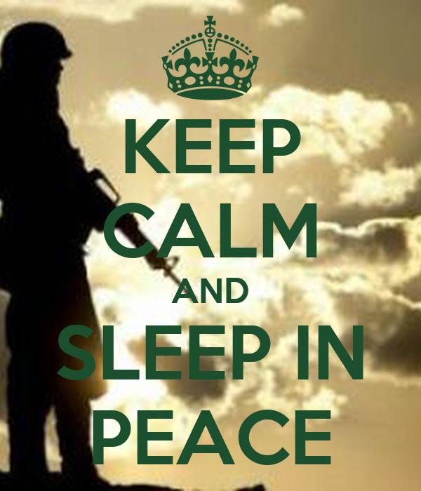 KEEP CALM AND SLEEP IN PEACE