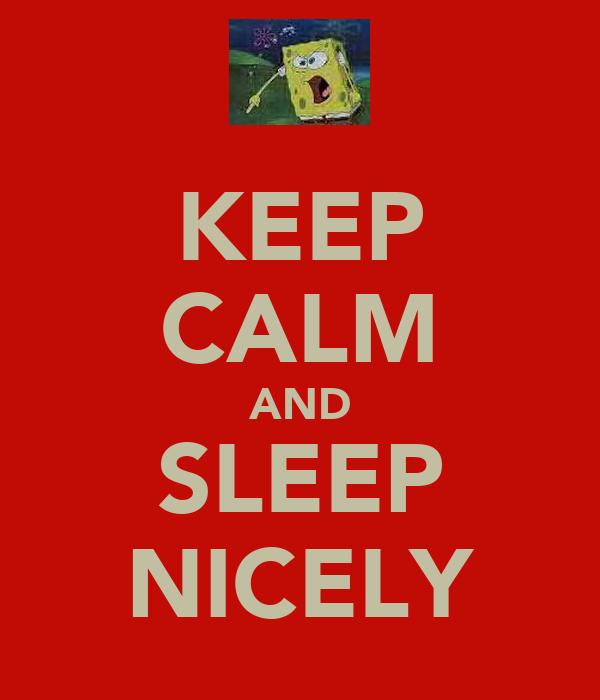 KEEP CALM AND SLEEP NICELY
