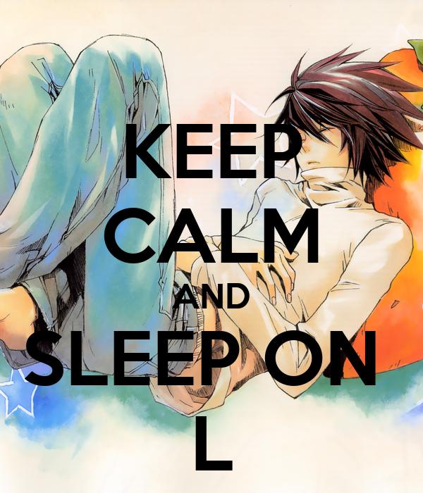 KEEP CALM AND SLEEP ON  L
