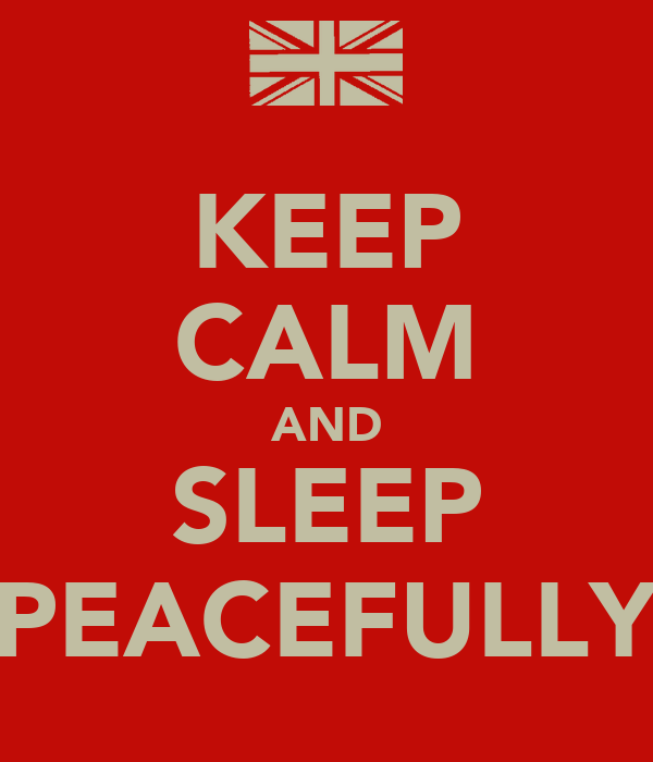 KEEP CALM AND SLEEP PEACEFULLY