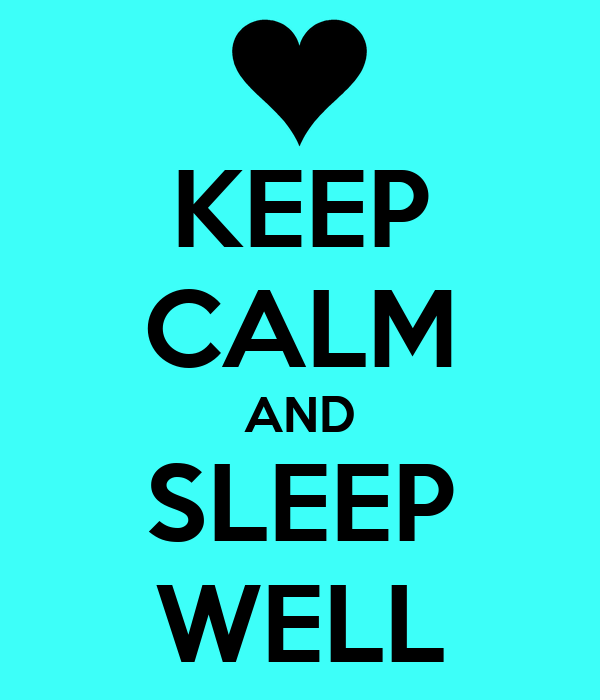 KEEP CALM AND SLEEP WELL