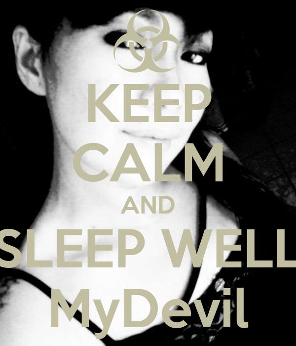 KEEP CALM AND SLEEP WELL MyDevil