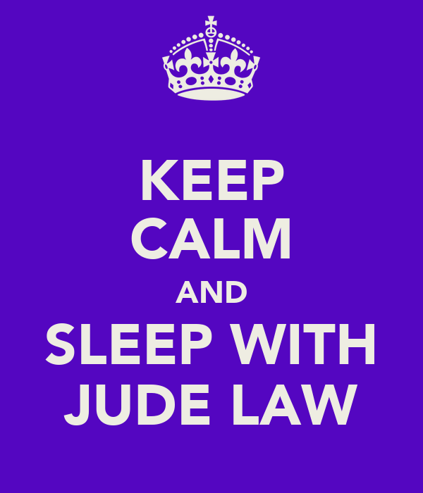 KEEP CALM AND SLEEP WITH JUDE LAW