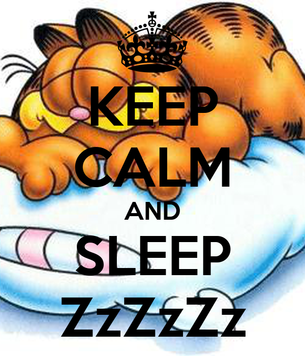 KEEP CALM AND SLEEP ZzZzZz