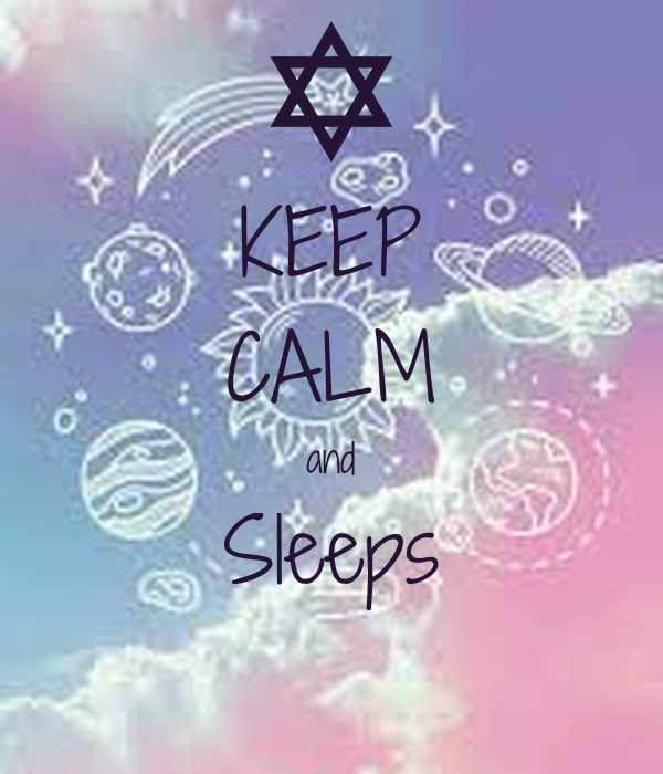 KEEP CALM and Sleeps
