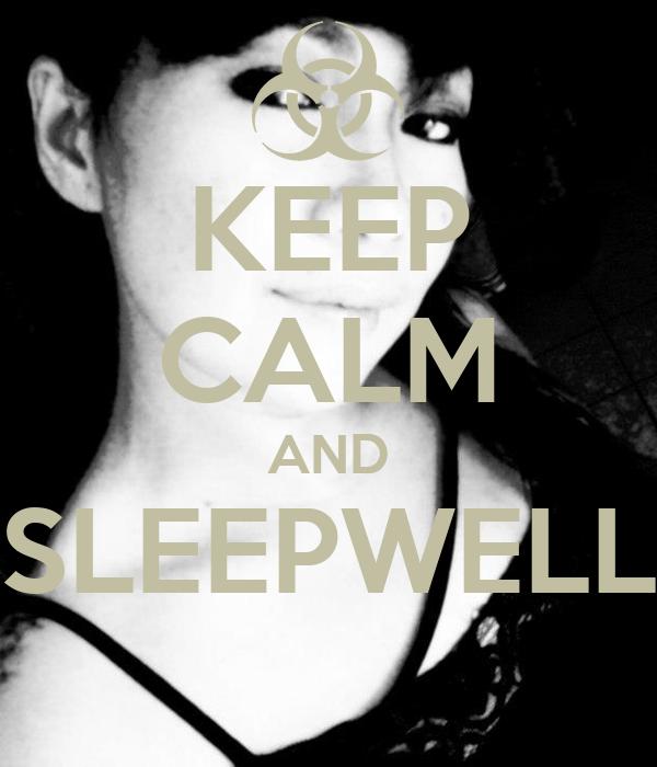 KEEP CALM AND SLEEPWELL