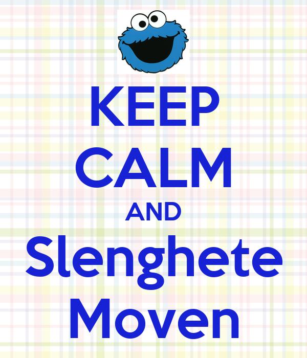 KEEP CALM AND Slenghete Moven