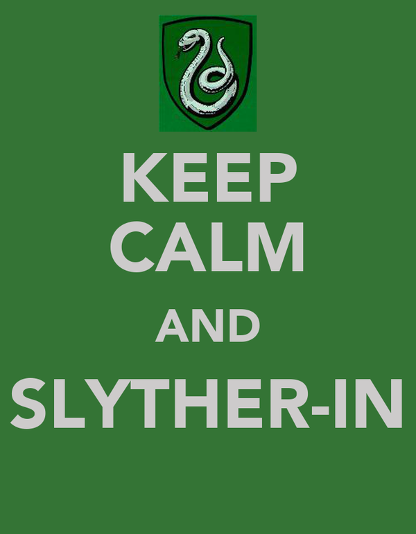KEEP CALM AND SLYTHER-IN