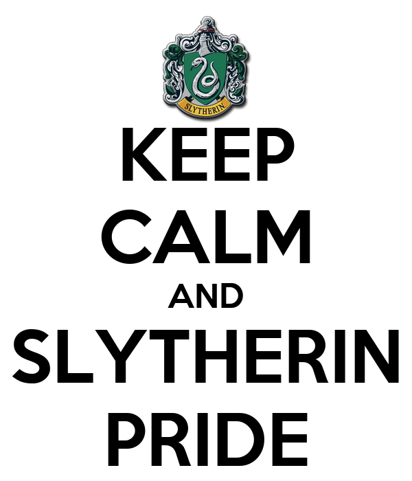 KEEP CALM AND SLYTHERIN PRIDE