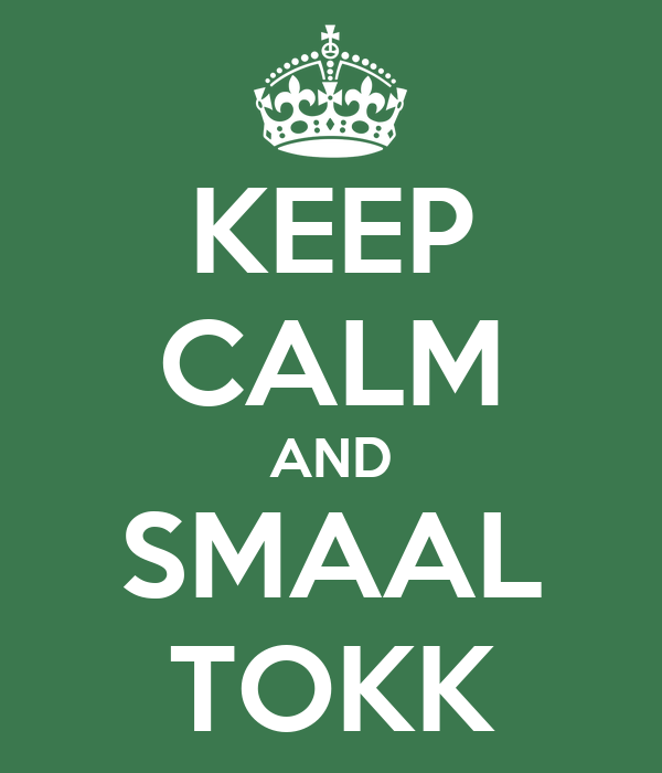 KEEP CALM AND SMAAL TOKK