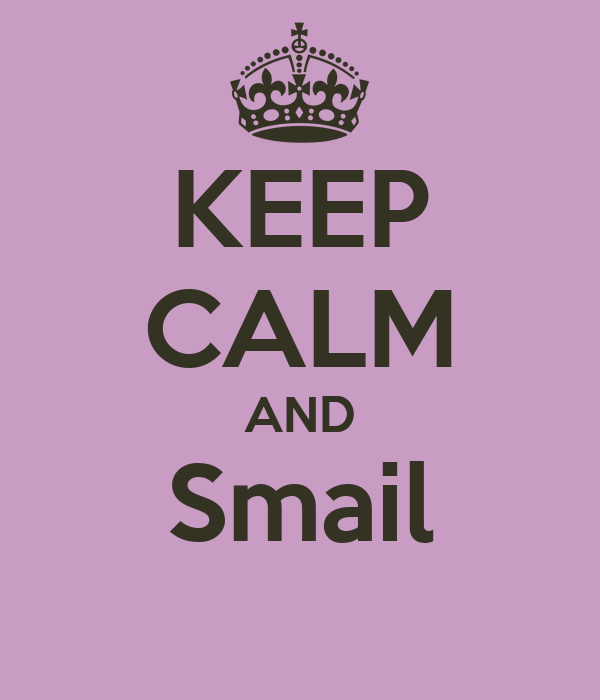 KEEP CALM AND Smail