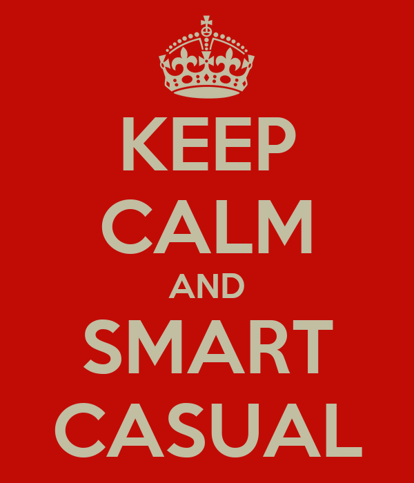 KEEP CALM AND SMART CASUAL