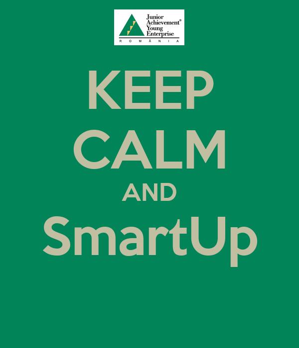 KEEP CALM AND SmartUp
