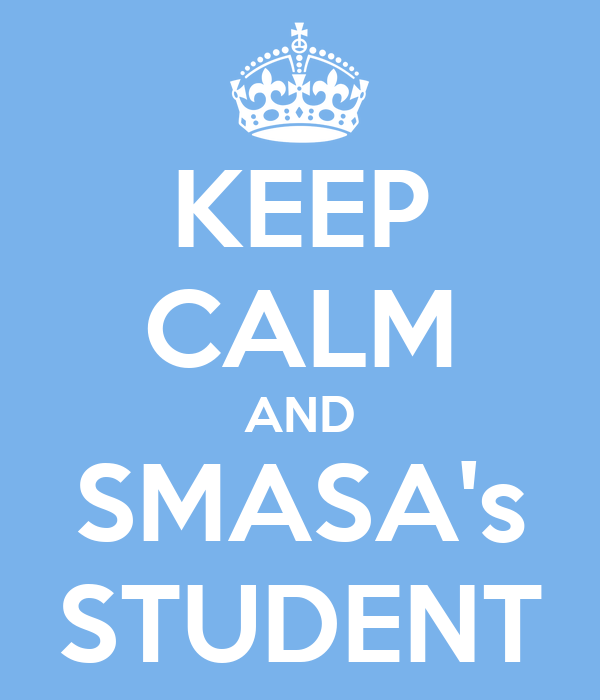 KEEP CALM AND SMASA's STUDENT