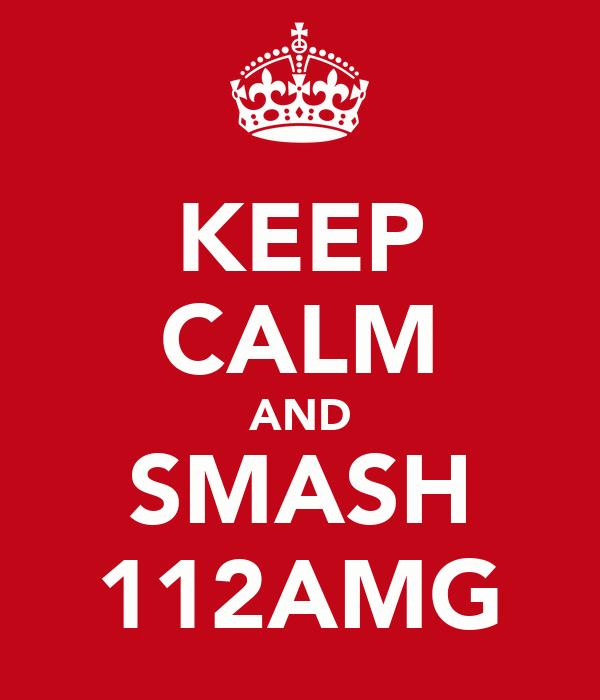 KEEP CALM AND SMASH 112AMG