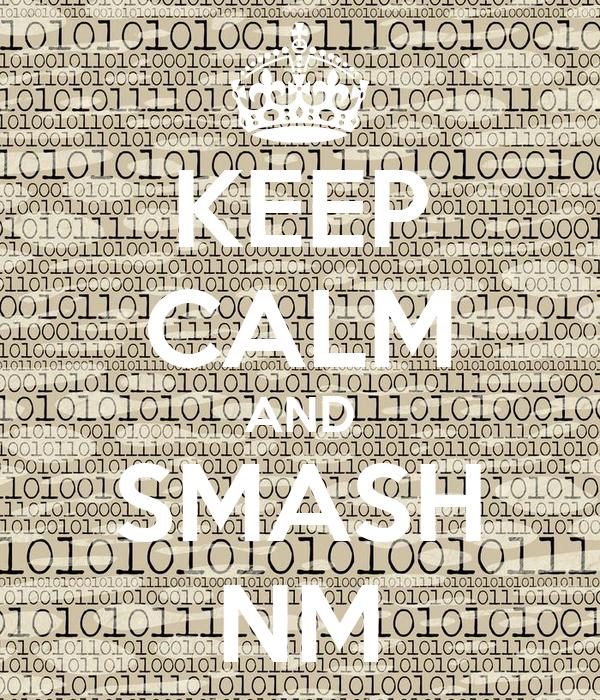 KEEP CALM AND SMASH NM