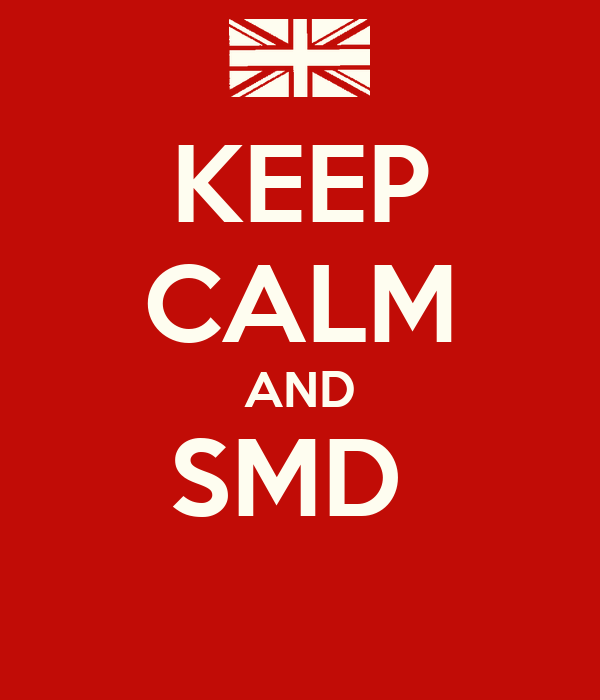KEEP CALM AND SMD