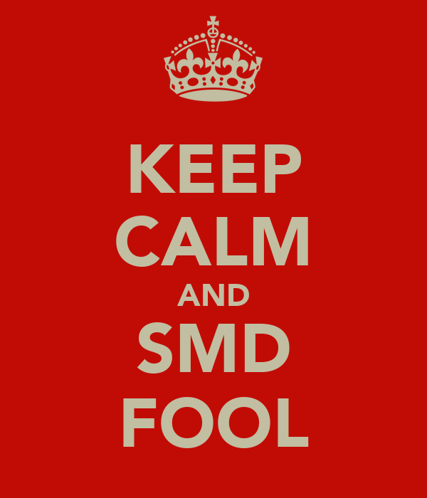 KEEP CALM AND SMD FOOL