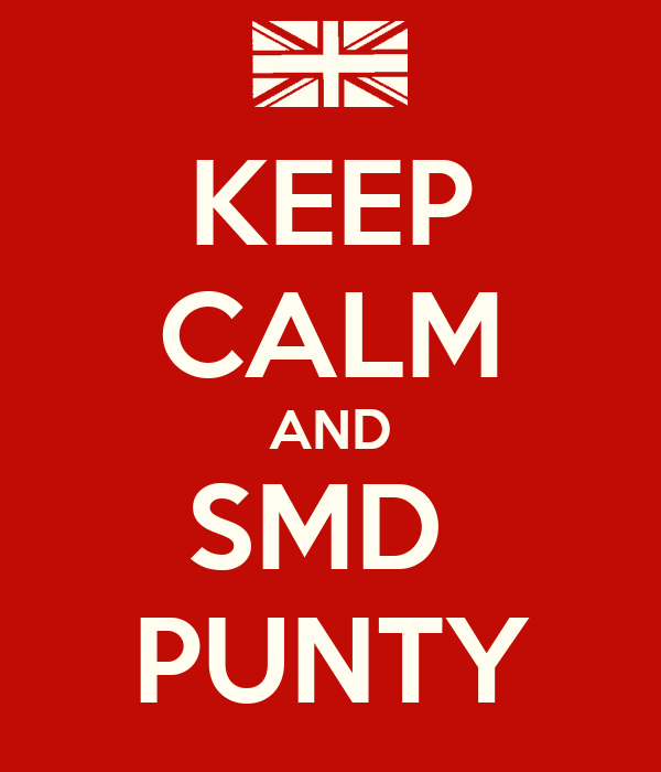 KEEP CALM AND SMD  PUNTY