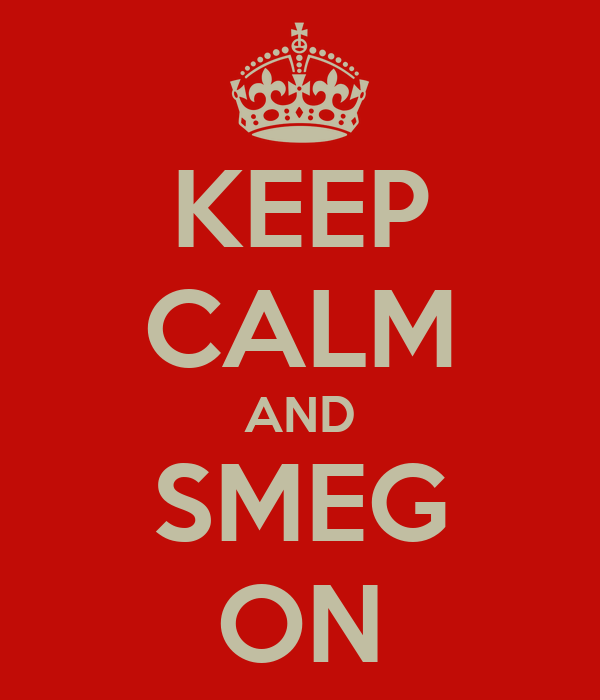 KEEP CALM AND SMEG ON