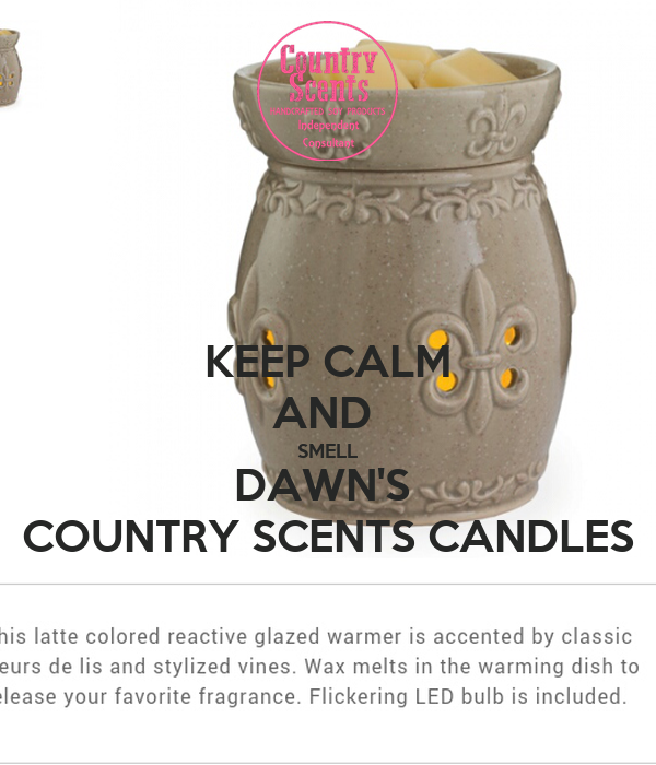 KEEP CALM AND  SMELL DAWN'S  COUNTRY SCENTS CANDLES