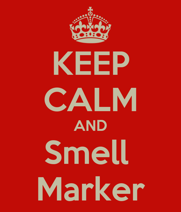 KEEP CALM AND Smell  Marker